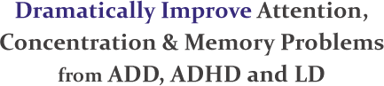 Treatment for ADD and ADHD in Adults and Chilren